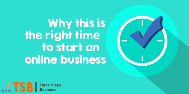 TSB001 Why This is the Right Time to Start an Online Business