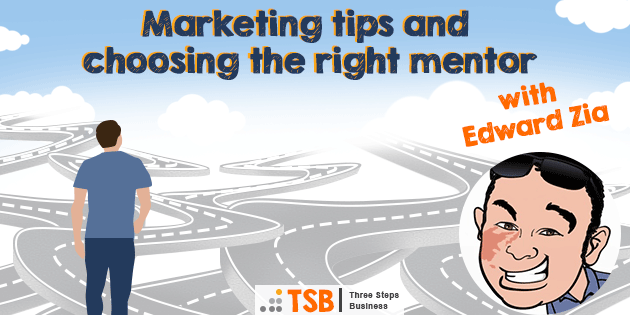 TSB12 – Marketing tips and choosing a mentor with Edward Zia