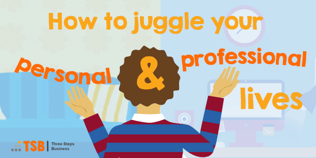 TSB11 – How to juggle your personal – work life balance