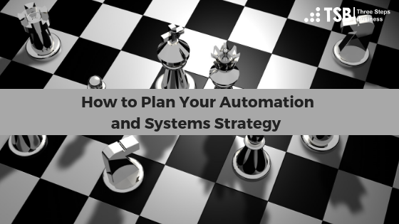 How to Plan Your Automation and Systems Strategy